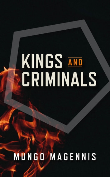 Kings and Criminals ebook by Mungo Magennis