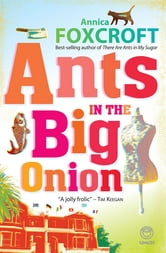 Ants in the Big Onion ebook by Annica Foxcroft