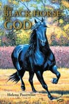 THE BLACK HORSE OF GOD ebook by Helena Poortvliet