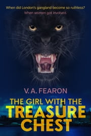 The Girl with the Treasure Chest ebook by V.A. Fearon
