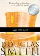 New Year's Eve ebook by Douglas Smith