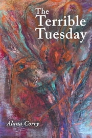 The Terrible Tuesday ebook by Alana Corry