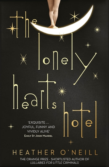 The Lonely Hearts Hotel - the Bailey's Prize longlisted novel ebook by Heather O'Neill