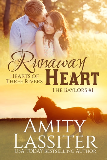 Runaway Heart - The Baylors #1 ebook by Amity Lassiter