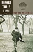 Before Their Time ebook by Robert Kotlowitz