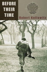 Before Their Time - A Memoir ebook by Robert Kotlowitz