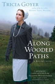 Along Wooded Paths: A Big Sky Novel ebook by Tricia Goyer
