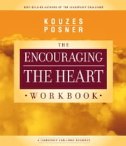 Encouraging The Heart Workbook ebook by James M. Kouzes,Barry Z. Posner