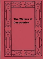 The Waters of Destruction ebook by Alice Perrin