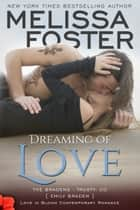 ebook Dreaming of Love (Bradens at Trusty) de Melissa Foster