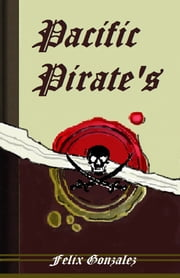 """Pacific Pirates"" ebook by Felix Gonzalez"