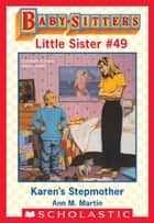 Karen's Stepmother (Baby-Sitters Little Sister #49) ebook by Ann M. Martin