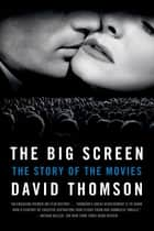 The Big Screen - The Story of the Movies 電子書 by David Thomson