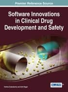 Software Innovations in Clinical Drug Development and Safety ebook by Partha Chakraborty,Amit Nagal