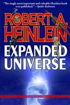 Robert Heinlein's Expanded Universe: Volume One ebook by Robert Heinlein