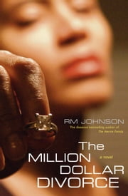 The Million Dollar Divorce - A Novel ebook by RM Johnson