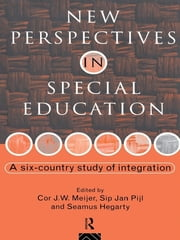 New Perspectives in Special Education - A Six-country Study of Integration ebook by Inge M. Abbring,Seamus Hegarty,Cor J. W. Meijer,Sip J. Pijl