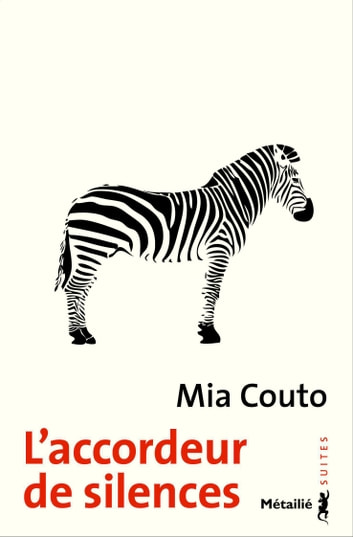 L'Accordeur de silences ebook by Mia Couto