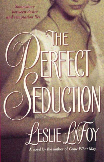 The Perfect Seduction - Book 1 of The Perfect Trilogy ebook by Leslie Lafoy