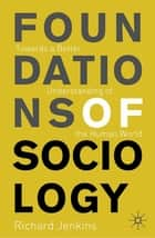 Foundations of Sociology ebook by Professor Richard Jenkins