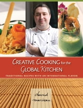 Creative Cooking for the Global Kitchen ebook by David Jean Marteau