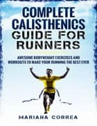 Complete Calisthenics for Runners ebook by Mariana Correa