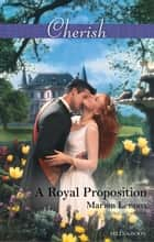 A Royal Proposition 電子書 by Marion Lennox