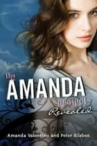 The Amanda Project: Book 2: Revealed ebook by Amanda Valentino, Peter Silsbee