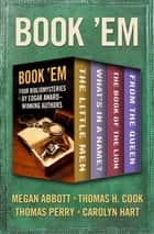 Book 'Em - Four Bibliomysteries by Edgar Award–Winning Authors ebook by Megan Abbott, Thomas H. Cook, Thomas Perry,...