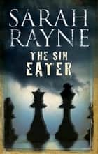 The Sin Eater ebook by Sarah Rayne