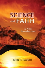 Science and Faith: A New Introduction ebook by John F. Haught