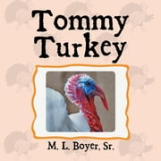 Tommy Turkey ebook by M. L. Boyer Sr.