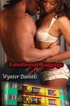 Emotional Baggage ebook by Wynter Daniels