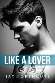 Like a Lover ebook by Jay Northcote