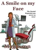 A Smile on My Face ebook by Big Ed Magusson