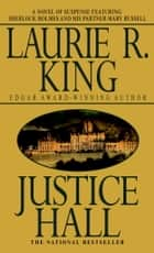 Justice Hall - A novel of suspense featuring Mary Russell and Sherlock Holmes ekitaplar by Laurie R. King