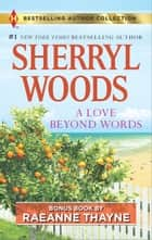 A Love Beyond Words - A 2-in-1 Collection ebook by Sherryl Woods, RaeAnne Thayne