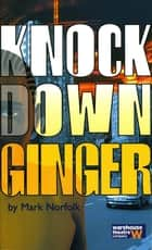 Knock Down Ginger ebook by Mark Norfolk