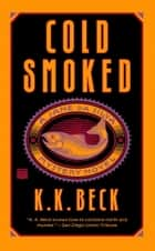 Cold Smoked ebook by K. K. Beck