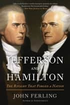Jefferson and Hamilton ebook door The Rivalry That Forged a Nation