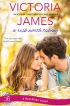 A Risk Worth Taking ebook by Victoria James