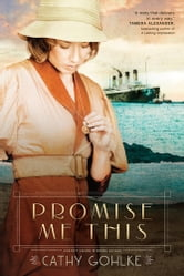 Promise Me This ebook by Cathy Gohlke