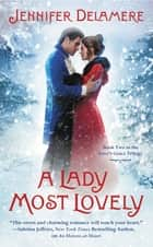 A Lady Most Lovely ebook by Jennifer Delamere