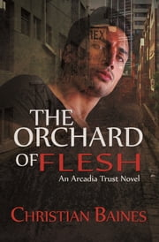 The Orchard of Flesh ebook by Christian Baines