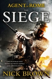 The Siege - Agent of Rome ebook by Nick Brown