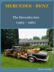 Mercedes-Benz 600 W100 with chassis number/data card explanation - From the 600 to the Landaulet and coachbuilt versions ebook by Bernd S. Koehling