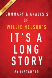 It's a Long Story by Willie Nelson | Summary & Analysis - My Life ebook by Instaread