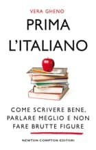 Prima l'italiano ebook by Vera Gheno