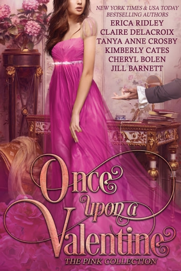 Once Upon a Valentine - The Pink Collection ebook by Erica Ridley,Claire Delacroix,Tanya Anne Crosby,Kimberly Cates,Cheryl Bolen,Jill Barnett