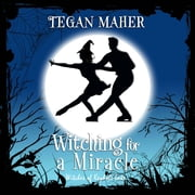 Witching for a Miracle - A Witches of Keyhole Lake Short Story 有聲書 by Tegan Maher
